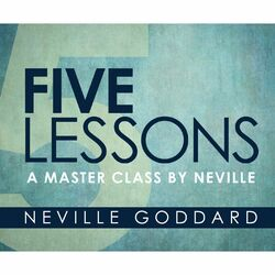 Five Lessons - A Master Class by Neville (Unabridged) Audiobook