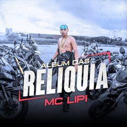 Mc Lipi – Álbum das Relíquia 2020