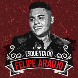 Download Felipe Araújo - Esquenta Do Felipe Araújo (Ao Vivo) 2018