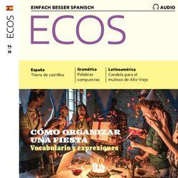 Spanisch Lernen Audio - Wir Organisieren Eine Party (Ecos Audio 14/19 - Cómo Organizar una Fiesta)