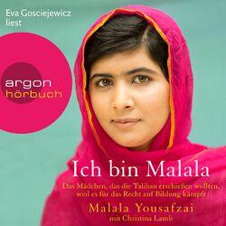 Ich bin Malala - Das Mädchen, das die Taliban erschießen wollten, weil es für das Recht auf Bildung kämpft Audiobook