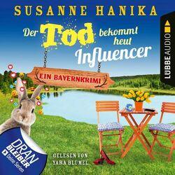 Der Tod bekommt heut Influencer - Ein Bayernkrimi - Sofia und die Hirschgrund-Morde, Teil 14 (Ungekürzt) Audiobook