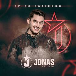Jonas Esticado – EP do Esticado 2018 CD Completo