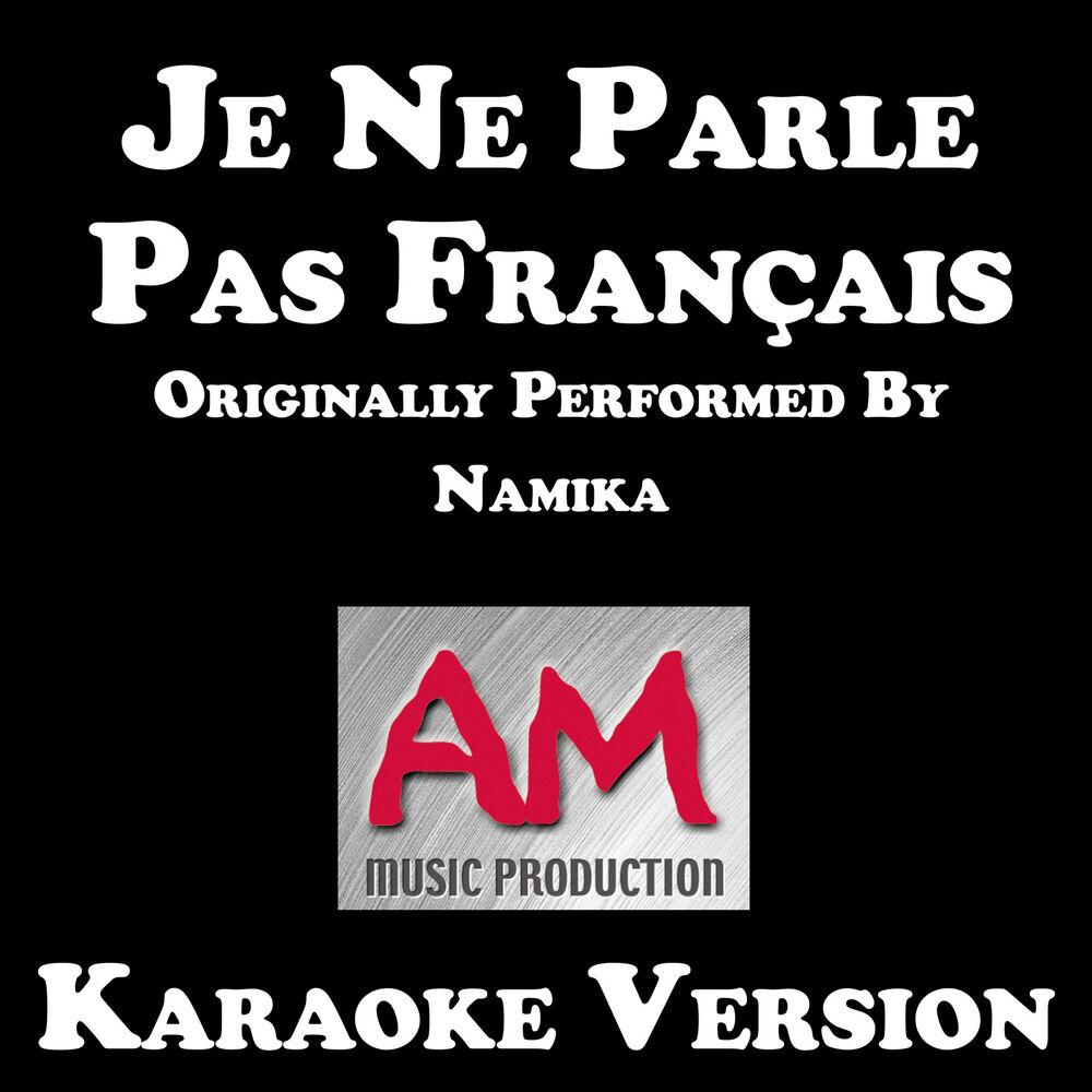 Je Ne Parle Pas Français (Karaoke Version) [Originally Performed by Namika]