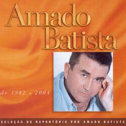 Baixar Amado Batista – Seleção de Sucessos: 1982 – 2000 (CD) 2005 Grátis