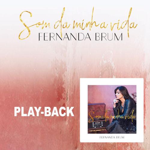Baixar CD Fernanda Brum, Baixar CD Som da Minha Vida (Playback) - Fernanda Brum 2017, Baixar Música Fernanda Brum - Som da Minha Vida (Playback) 2017