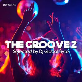 Album cover of The Groove 2 (Selected by Dj Global Byte)