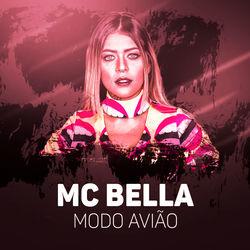 Música Modo Avião - Mc Bella (2019) Download