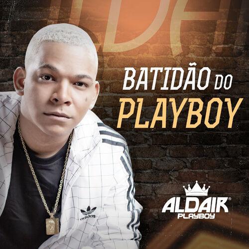 Baixar CD Batidão do Playboy – Aldair Playboy (2018) Grátis