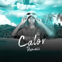 Calor Demais - MC Teteu (2020) Download