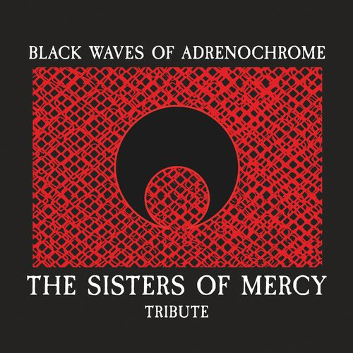 Black Waves of Adrenochrome - The Sisters of Mercy Tribute - MP3 320 Kb