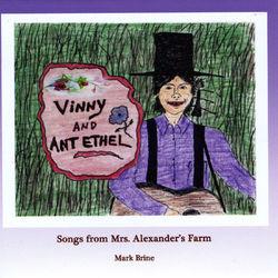 Vinny & Ant Ethel: Songs from Mrs. Alexander's Farm