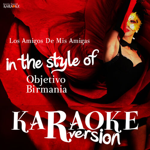 Ameritz Spanish Karaoke Los Amigos De Mis Amigas In The Style Of