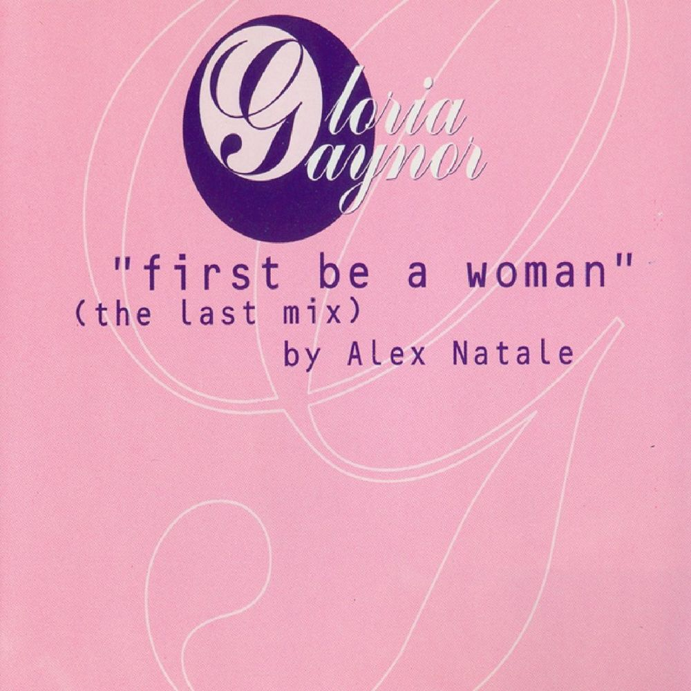 First Be a Woman (Radio - the Last Mix By Alex Natale)