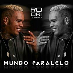 Rodriguinho – Mundo Paralelo 2021 CD Completo
