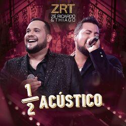 Zé Ricardo e Thiago – Meio Acústico (Ao Vivo) 2019 CD Completo