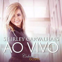 CD Shirley Carvalhaes - Shirley Carvalhaes (Ao Vivo) 2017 - Torrent download
