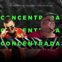 Concentrada – Dj Batata e Mc Rennan