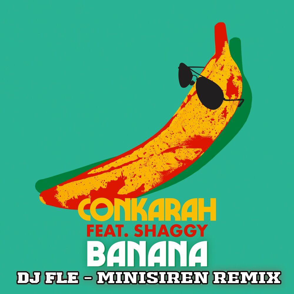 Banana (feat. Shaggy) (DJ FLe - Minisiren Remix)