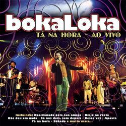 Bokaloka – Tá Na Hora – Ao Vivo 2006 CD Completo