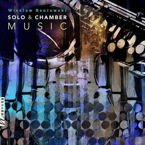 Wieslaw Rentowski – Wieslaw Rentowski Solo & Chamber Music [FLAC 24 Bits] (2021)