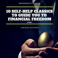 10 Self-Help Classics to Guide You to Financial Freedom Vol: 1 Audiobook