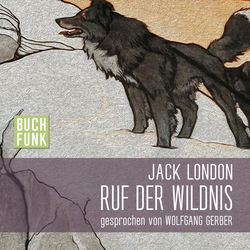 Jack London - Ruf der Wildnis