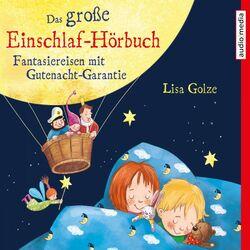 Das große Einschlaf-Hörbuch. Fantasiereisen mit Gutenacht-Garantie