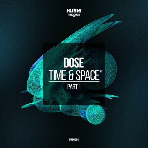Download Dose - Time and Space Part 1 [HUSKI006] mp3