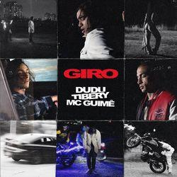Giro – Dudu part MC Guimê e Tibery