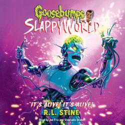 It's Alive! It's Alive! - Goosebumps Slappyworld 7 (Unabridged)