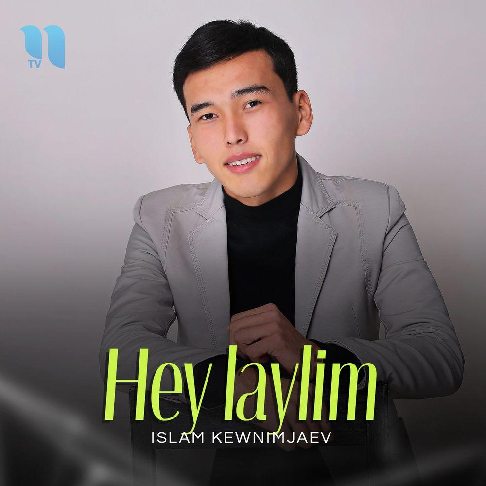 Islam Kewnimjaev - Hey Laylim