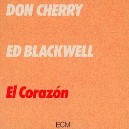 Don Cherry - El Corazón: letras y canciones | Deezer