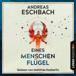 Eines Menschen Flügel (Gekürzt) Audiobook