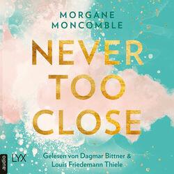 Never Too Close - Never 1 (Ungekürzt) Audiobook