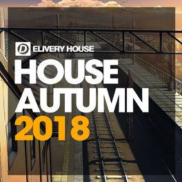 Album cover of House Autumn '18