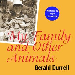My Family and Other Animals (Abridged) Audiobook
