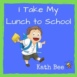 I Take My Lunch to School