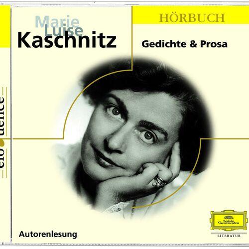Marie Luise Kaschnitz Gedichte Und Prosa Music Streaming
