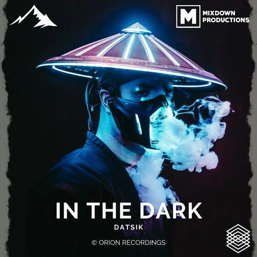 Download Datsik - In The Dark (Single) mp3