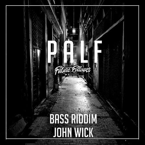 P A L F: Bass Riddim / John Wick - Music Streaming - Listen on Deezer