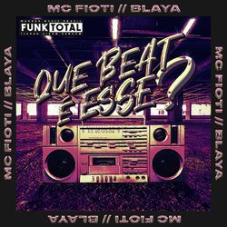Download MC Fioti Feat. Blaya - Funk Total: Que beat é esse?