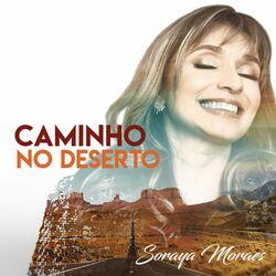 CD Soraya Moraes - Caminho no Deserto 2020 - Torrent download