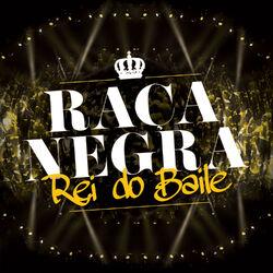 CD Raça Negra – Rei do Baile 2015 download