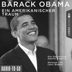 Ein amerikanischer Traum - Die Geschichte meiner Familie (Gekürzt) Audiobook