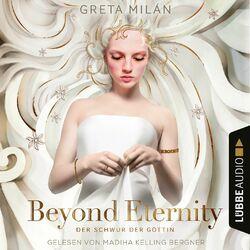 Beyond Eternity - Der Schwur der Göttin, Teil 1 (Ungekürzt) Audiobook