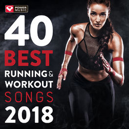 Power Music Workout: 40 Best Running and Workout Songs 2018