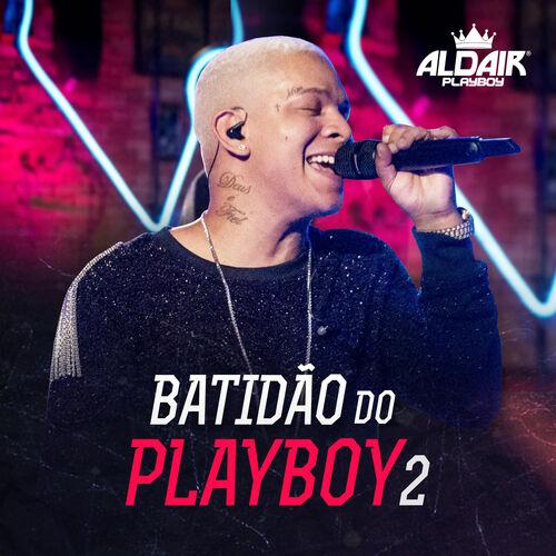 Baixar CD Batidão Do Playboy 2 – Aldair Playboy (2019) Grátis