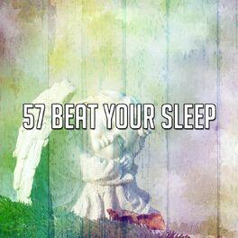 Album cover of 57 Beat Your Sleep