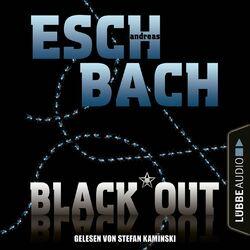 Black*Out - Black*Out-Trilogie, Teil 1 (Ungekürzt) Audiobook